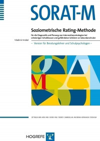 Soziometrische Rating-Methode für die Diagnostik und Planung von Interventionsstrategien bei schwierigen Schulklassen und gefährdeten Schülern an Sekundarschulen