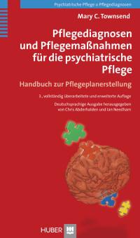Pflegediagnosen und Pflegemaßnahmen für die psychiatrische Pflege