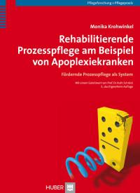 Rehabilitierende Prozesspflege am Beispiel von Apoplexiekranken