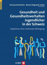 Gesundheit und Gesundheitsverhalten Jugendlicher in der Schweiz