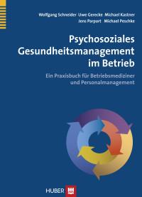 Psychosoziales Gesundheitsmanagement im Betrieb