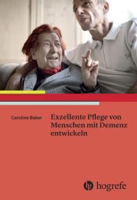 Exzellente Pflege von Menschen mit Demenz entwickeln