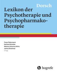 Dorsch - Lexikon der Psychotherapie und Psychopharmakotherapie