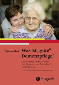 """Was ist """"gute"""" Demenzpflege?"""
