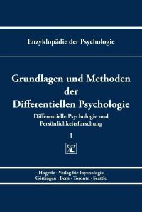 Grundlagen und Methoden der Differentiellen Psychologie