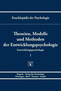 Theorien, Modelle und Methoden der Entwicklungspsychologie