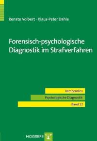 Forensisch-psychologische Diagnostik im Strafverfahren