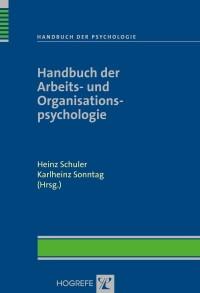 Handbuch der Arbeits- und Organisationspsychologie